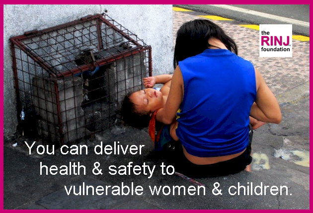You can deliver health and safety to vulnerable women and children