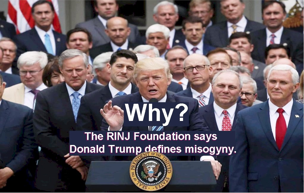 The RINJ Foundation says Donald Trump defines misogyny.