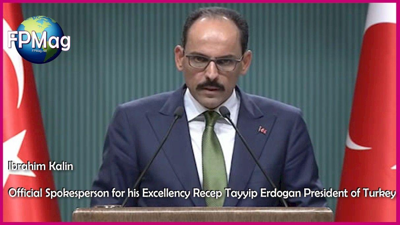 Spokesperson for the President of Turkey.